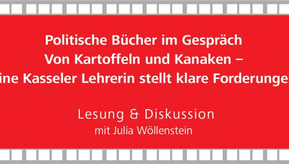Politische Bücher im Gespräch: Von Kartoffeln und Kanaken – Eine Kasseler Lehrerin stellt klare Forderungen mit Julia Wöllenstein