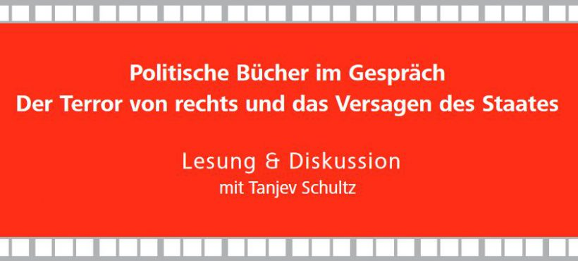 Politische Bücher im Gespräch – Der Terror von rechts und das Versagen des Staates mit Tanjev Schultz?